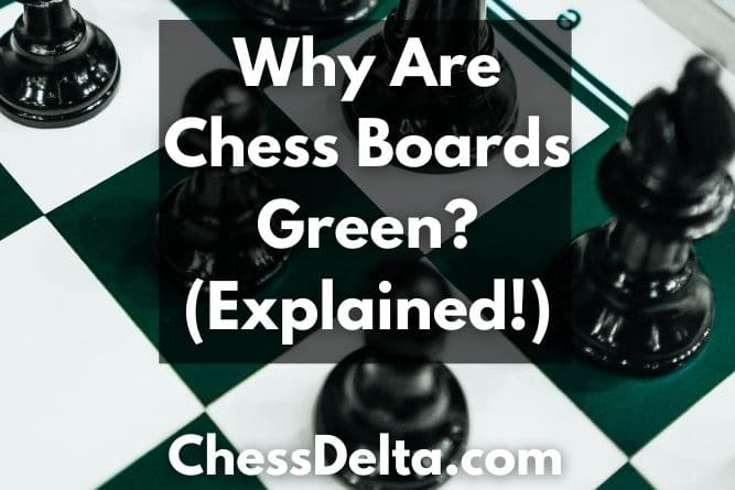 why-are-chess-boards-green