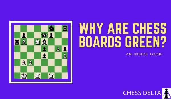 Why Are Chess Boards Green?
