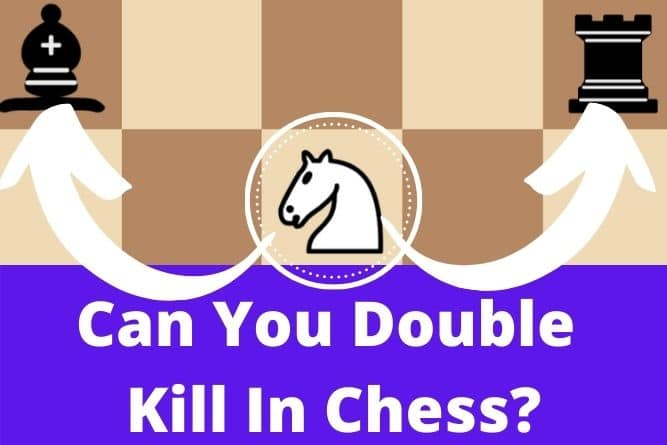 can-you-double-kill-in-chess