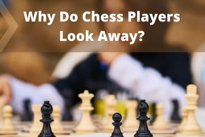 why-do-chess-players-look-away