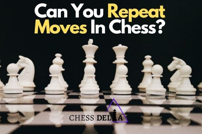 can-you-repeat-moves-in-chess