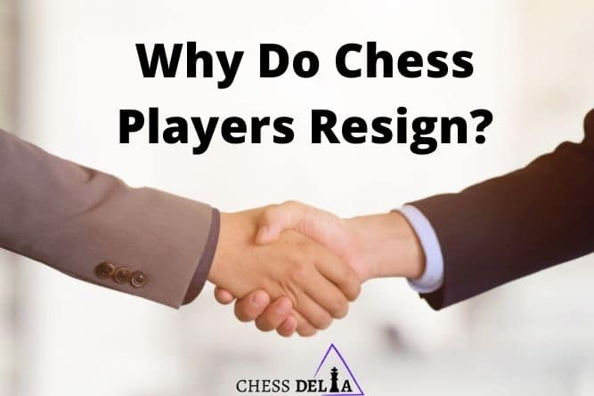 why-do-chess-players-resign
