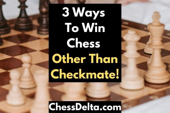 3-ways-to-win-chess-other-than-checkmate
