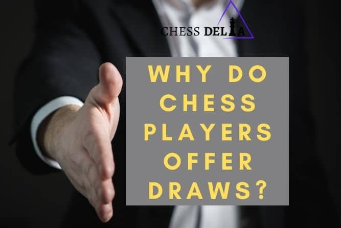 why-chess-players-offer-draws