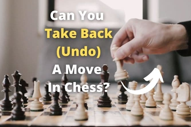 can-you-take-back-a-move-in-chess