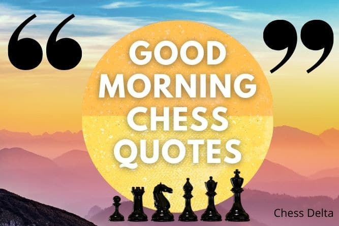 good-morning-chess-quotes