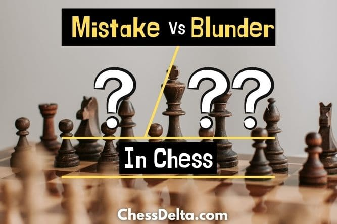 difference-between-mistake-and-blunder-in-chess