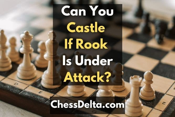can-you-castle-if-rook-is-under-attack