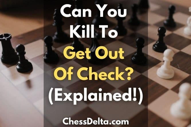 can-you-kill-to-get-out-of-check