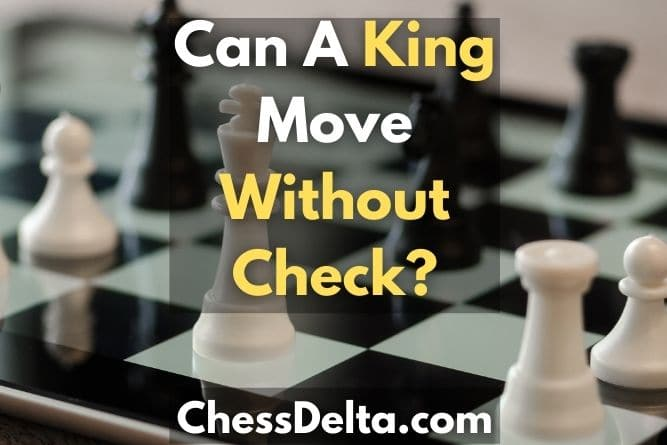 can-a-king-move-without-check