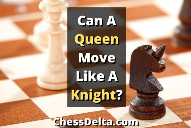 can-a-queen-move-like-a-knight