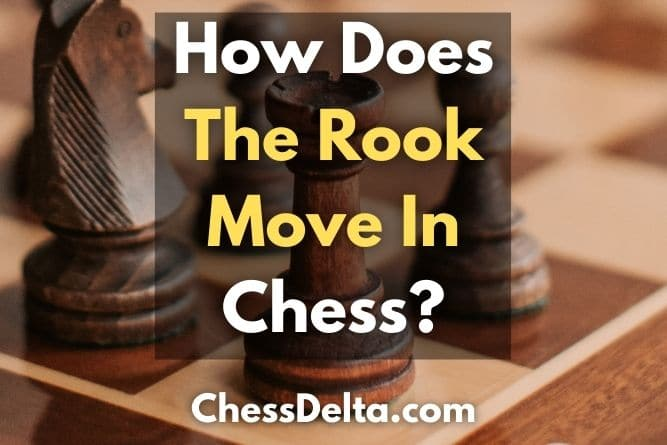 how-does-the-rook-move-in-chess