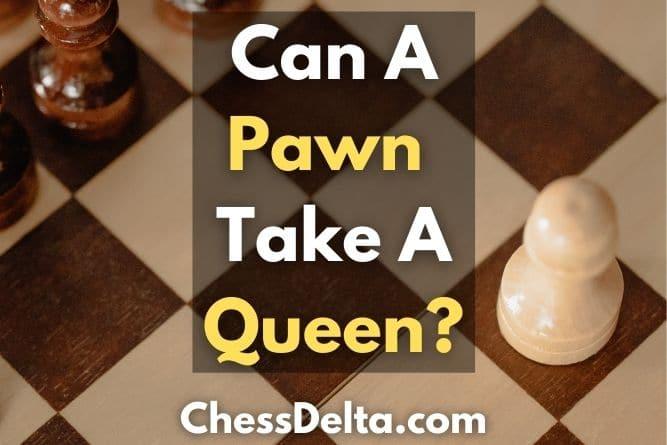can-a-pawn-take-a-queen