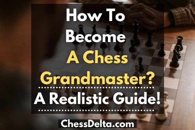 how-to-become-a-chess-grandmaster