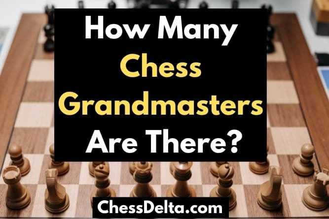 how-many-chess-grandmasters-are-there