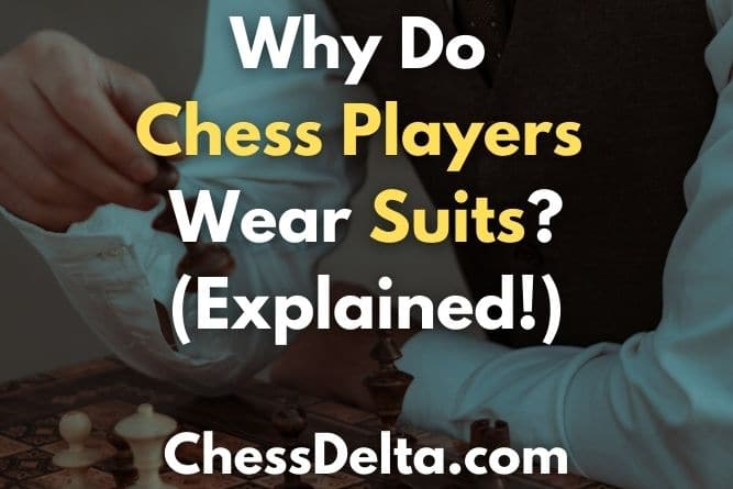 why-do-chess-players-wear-suits