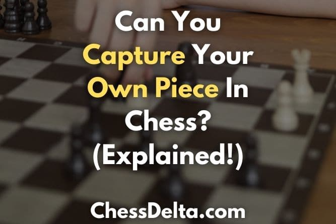 can-you-capture-your-own-piece-in-chess