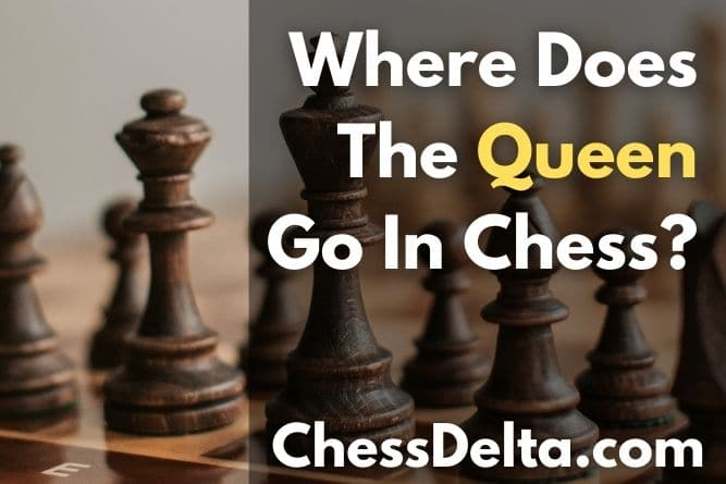 where-does-the-queen-go-in-chess